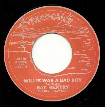 RAY GENTRY: WILLIE WAS A BAD BOY/ DO THE …