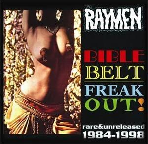 RAYMEN,THE : Bible Belt Freak Out