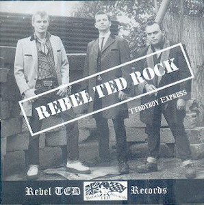 REBEL TED ROCK: TEDDYBOY EXPRESS