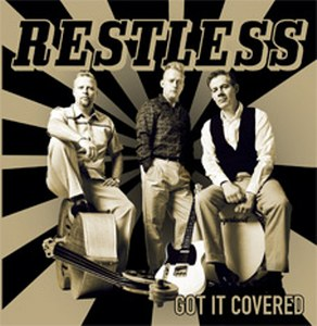 RESTLESS: GOT IT COVERED