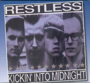 RESTLESS: KICKIN'INTO MIDNIGHT