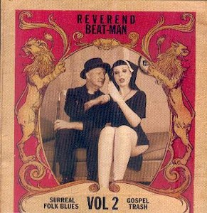 REVEREND BEAT-MAN : SURREAL FOLK BLUES VOL.2