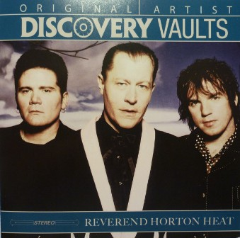 REVEREND HORTON HEAT, THE : Discovery Vaults