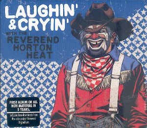 THE REVEREND HORTON HEAT: LAUGHIN'& CRYIN'