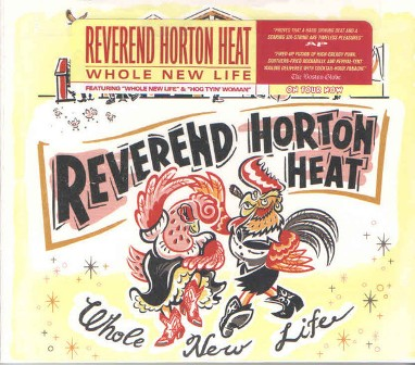 REVEREND HORTON HEAT : Whole new life