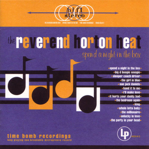 REVEREND HORTON HEAT, THE : Spend A Night In A Box