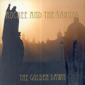 ROCHEE AND THE SARNOS: THE GOLDEN DAWN