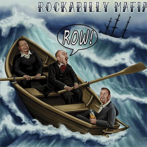 ROCKABILLY MAFIA : Row!