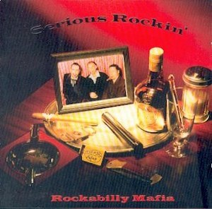 ROCKABILLY MAFIA : SERIOUS ROCKING