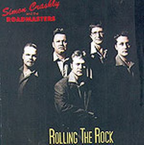 SIMON CRASHLY & THE ROADMASTERS<br>Rollin the rock