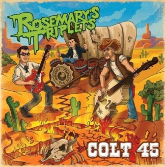 ROSMARY'S TRIPLETS : Colt 45