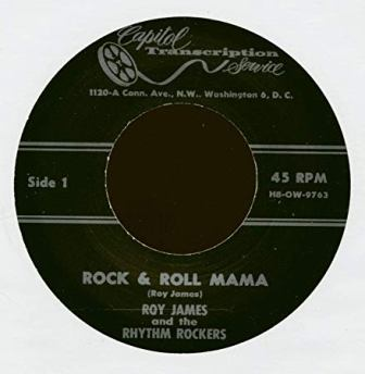 ROY JAMES & THE RHYTHM ROCKERS : Rock'n Roll Mama & I'll Always Be Happy