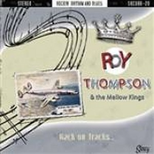 ROY THOMPSON & THE MELLOW KINGS : Back on Tracks