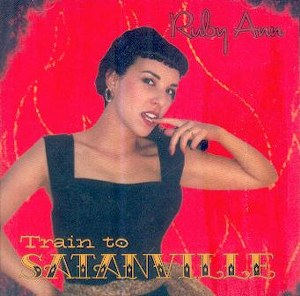 RUBY ANN : Train To Satanville