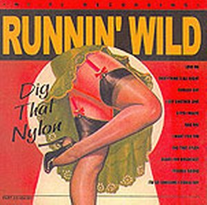 RUNNING WILD : Dig that nylon