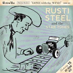 RUSTI STEEL & THE STAR TONES : Gone With The Wind