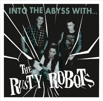 RUSTY ROBOTS, THE : Into The Abyss