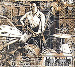 JOHN SCHOOLEY : and his one man band