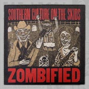 SOUTHERN CULTURE ON THE SKIDS : Zombified