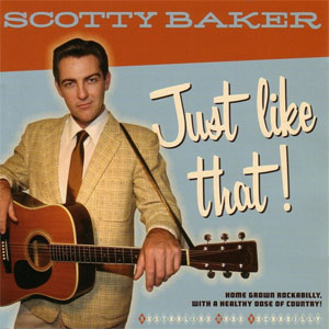 SCOTTY BAKER : Just like that