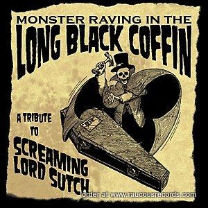 MONSTER RAVING IN THE LONG BLACK COFFIN : A Tribute To Screaming Lord Sutch