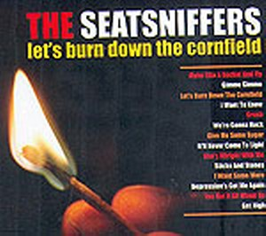 SEATSNIFFERS, THE : Let's burn down the cornfield