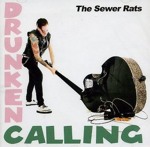 THE SEWER RATS: DRUNKEN CALLING