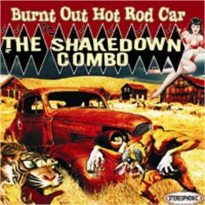 SHAKEDOWN COMBO, THE : Burnt Out Hot Rod Car
