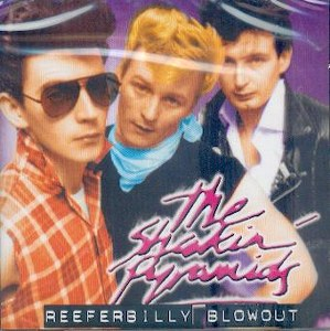SHAKIN' PYRAMIDS,THE : Reeferbilly Blowout