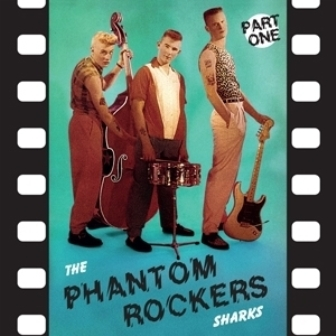 SHARKS, THE : Phantom Rockers Part 1