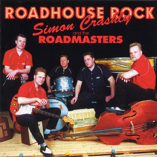 SIMON CRASHLY & THE ROADMASTERS : Roadhouse rock