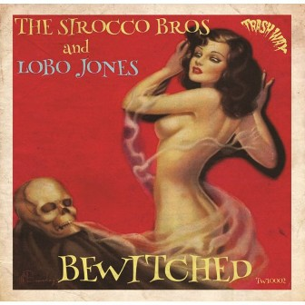 THE SIROCCO BROS & LOBO JONES : Bewitched