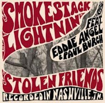 SMOKESTACK LIGHTINING FEAT. EDDY ANGEL : Stolen Friends