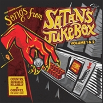 SONGS FROM SATAN'S JUKEBOX : Volume 1 and 2