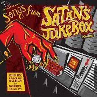 SONGS FROM SATANS JUKEBOX : Volume 1