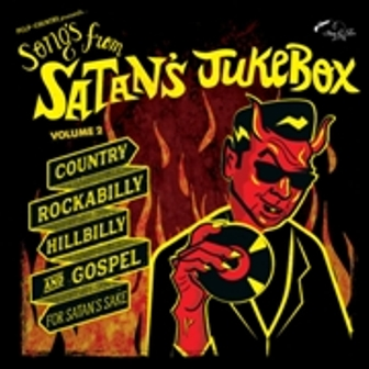 SONGS FROM SATAN'S JUKEBOX : Volume 2