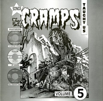 SONGS THE CRAMPS TAUGHT US : Volume 5