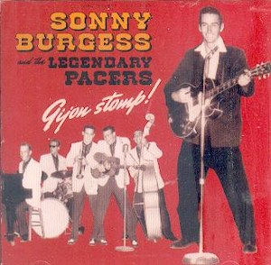 SONNY BURGESS & THE LEGENDARY PACERS : Gijon Stomp