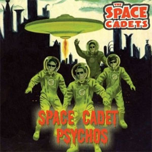 SPACE CADETS, THE : Space Cadet Psychos
