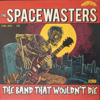 SPACEWASTERS, THE : The Band That Would't Die