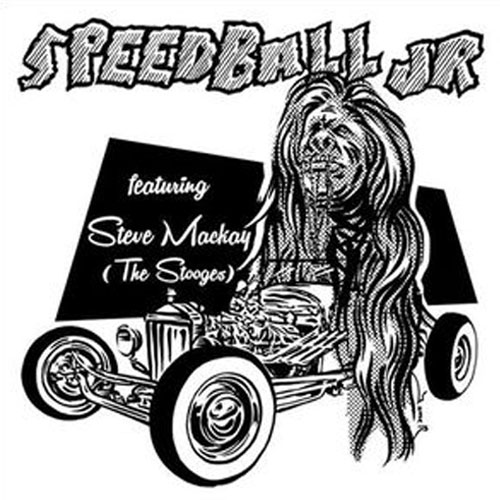 SPEEDBALL JR : Featuring Steve MacKay (The Stooges)