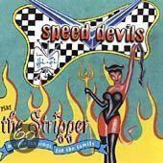 SPEED DEVILS : Play The Stripper