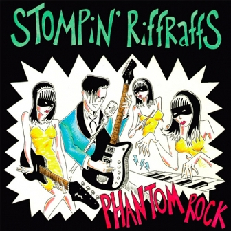 STOMPIN' RIFFRAFFS : Phantom Rock