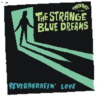 STRANGE BLUE DREAMS : Reverberatin' Love / Sun & Moon