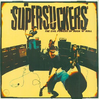 SUPERSUCKERS : The Evil Powers Of Rock 'n' Roll