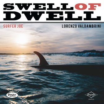 SURFER  JOE : Swell Of Dwell