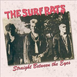 THE SURF RATS: STRAIGHT BETWEEN THE EYES