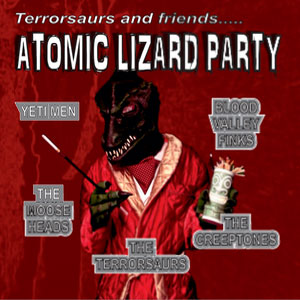 TERRORSAURS, THE : Atomic Lizard Party