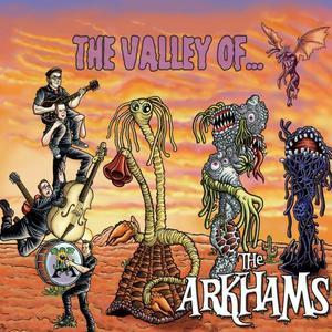 ARKHAMS,THE : VALLEY OF …..