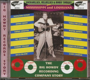 ROCKABILLY & HILLBILLY & HONKY TONKERS FROM MISSISSIPI & LOUISIANA : The Big Howdy Recording Company Story